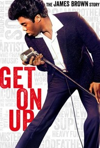 Get On Up 2014 - Rotten Tomatoes
