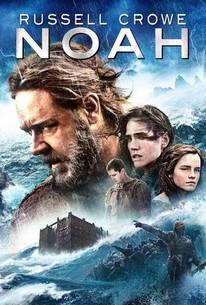 Noah (2014) - Rotten Tomatoes