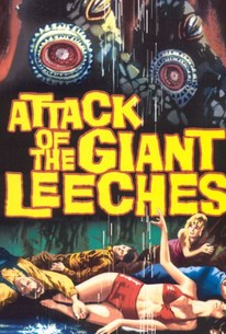 Attack of the Giant Leeches (1960) - Rotten Tomatoes