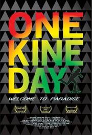 One Kine Day