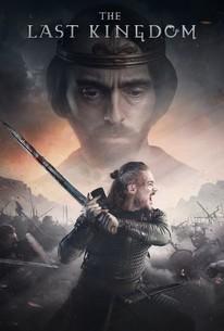 The Last Kingdom: Season 3 - Rotten Tomatoes