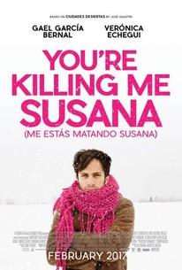 You're Killing Me Susana (Me estás matando Susana)