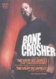 Bone Crusher: Never Scared
