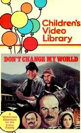 Don't Change My World
