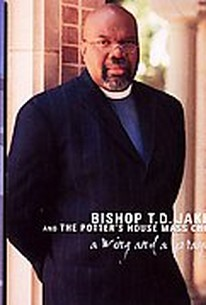 Bishop T D  Jakes and the Potter's House Mass Choir - A Wing and a