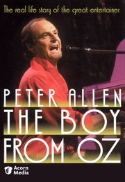 Peter Allen: The Boy from Oz