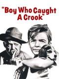Boy Who Caught A Crook