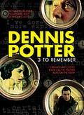 Dennis Potter - 3 to Remember