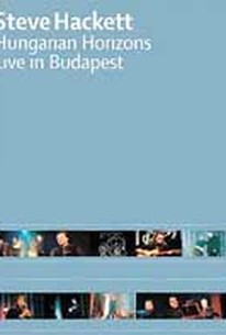 Steve Hackett - Hungarian Horizons: Live in Budapest