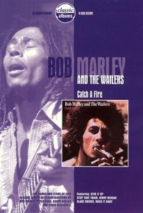 Bob Marley and the Wailers: Catch a Fire
