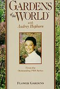 Gardens of the World With Audrey Hepburn: Flower Gardens