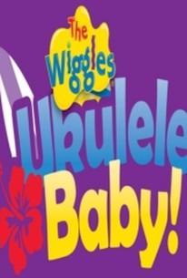 The Wiggles: Ukulele Baby!