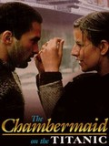 The Chambermaid on the Titanic