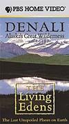 Living Edens, The: Denali, Alaska's Great Wilderness