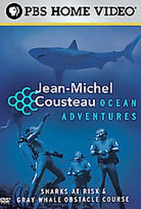 Jean-Michel Cousteau: Ocean Adventures: Sharks at Risk & The Gray Whale Obstacle Course