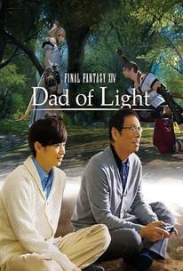 Final Fantasy XIV: Dad of Light: Season 1 - Rotten Tomatoes