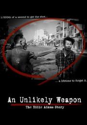An Unlikely Weapon: The Eddie Adams Story