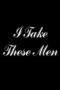 I Take These Men