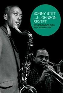 Sonny Stitt & J.J. Johnson Sextet: We Remember Bird: Berlin & London 1964