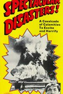 Spectacular Disasters