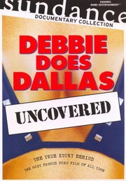Debbie Does Dallas: Uncovered