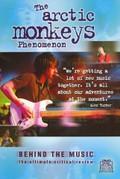 Arctic Monkeys: The Arctic Monkeys Phenomenon - Behind the Music