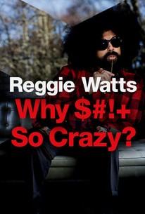 Reggie Watts: Why Shit So Crazy?
