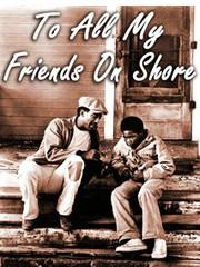 To All My Friends on Shore