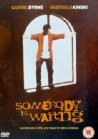 Somebody Is Waiting