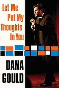 Dana Gould - Let Me Put My Thoughts In You