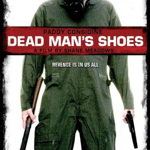 Dead Man's Shoes (2006) - Rotten Tomatoes