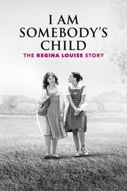 I Am Somebody's Child: The Regina Louise Story: Special Edition