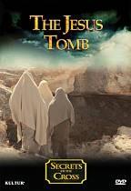 Secrets of the Cross: The Jesus Tomb