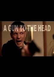 A Gun to the Head