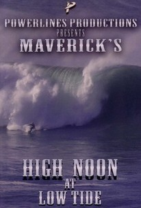 Maverick's: High Noon at Low Tide