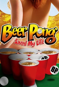 Beer Pong Saved My Life