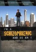 I'm a Schizophrenic and So Am I