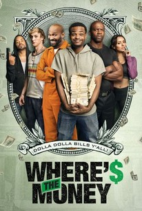 Where's the Money (2017) - Rotten Tomatoes