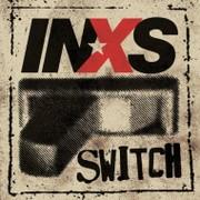 INXS: Switch
