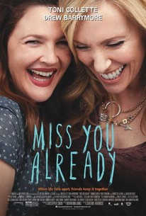 Miss You Already (2015) - Rotten Tomatoes
