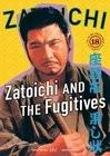 Zatoichi and the Fugitives