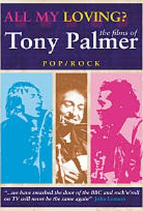 All My Loving: The Films of Tony Palmer