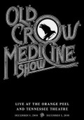 Old Crow Medicine Show: Live at the Orange Peel and Tennessee Theatre