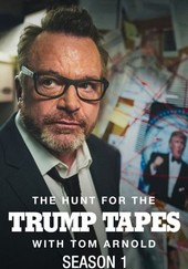 The Hunt for the Trump Tapes With Tom Arnold: Season 1