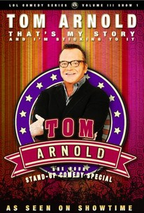 Tom Arnold That's My Story And I'm Sticking To It!