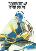 Bill Bruford - Bruford and the Beat