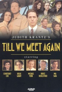 Judith Krantzs Till We Meet Again Movie Quotes Rotten Tomatoes