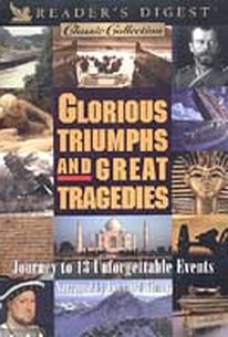 Glorious Triumphs and Great Tragedies