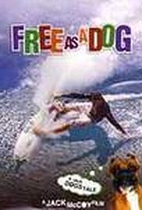 Free As A Dog - A True Dog's Tale
