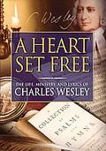 Charles Wesley - Heart Set Free
